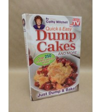 Dump Cakes and More by Cathy Mitchell Cook Book Quick and Easy As Seen On TV New ASTV 254